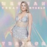 GLOBAL SUPERSTAR MEGHAN TRAINOR ANNOUNCES TITLE OF HIGHLY ANTICIPATED THIRD ALBUM TREAT MYSELF, AVAILABLE AUGUST 31ST