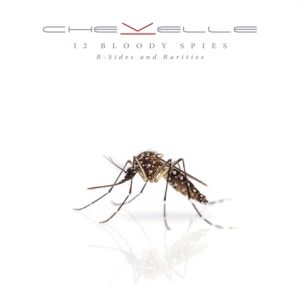 CHEVELLE RELEASES NEW ALBUM 12 BLOODY SPIES: B-SIDES AND RARITIES