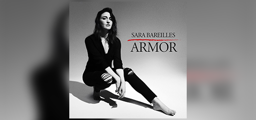 "SARA BAREILLES RELEASES HIGHLY ANTICIPATED FIRST TRACK FROM HER UPCOMING ALBUM PRODUCED BY T BONE BURNETT ""ARMOR"" AVAILABLE NOW"