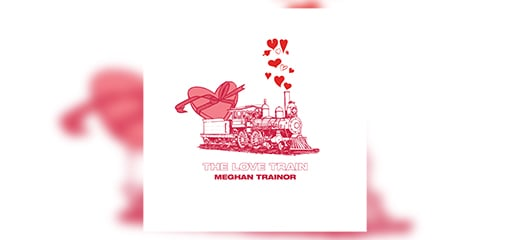 GLOBAL SUPERSTAR MEGHAN TRAINOR UNVEILS NEW EP THE LOVE TRAIN TODAY