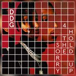 DDG RELEASES SORRY 4 THE HOLD UP EP TODAY