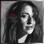 SARA BAREILLES RELEASES ANXIOUSLY AWAITED NEW ALBUM AMIDST THE CHAOS TODAY