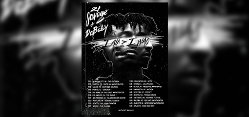 eb00647170cd 21 SAVAGE ANNOUNCES NORTH AMERICAN SUMMER HEADLINE TOUR WITH SPECIAL GUEST  DABABY TICKETS ON SALE TO