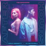 "AJ MITCHELL & NINA NESBITT LIGHT UP SUMMER WITH JOINT SINGLE ""AFTER HOURS"" PRODUCED BY TEAMWORK."