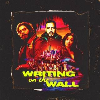 "FRENCH MONTANA, POST MALONE, CARDI B AND RVSSIAN RELEASE NEW SINGLE & LARGER THAN LIFE VIDEO TITLED ""WRITING ON THE WALL"""