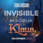 "NEW ZARA LARSSON SINGLE ""INVISIBLE"" FEATURED IN NETFLIX ORIGINAL ANIMATED FEATURE KLAUS"