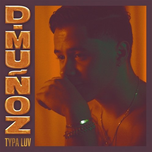 "D. MUÑOZ RELEASES EPIC RECORDS DEBUT ""TYPA LUV"" TODAY"