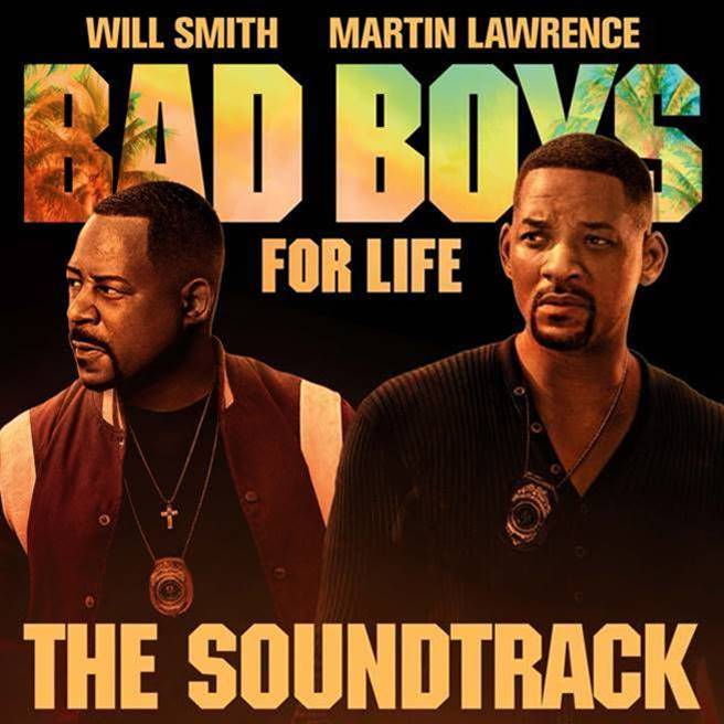 BAD BOYS FOR LIFE ORIGINAL MOTION PICTURE SOUNDTRACK AVAILABLE EVERYWHERE NOW
