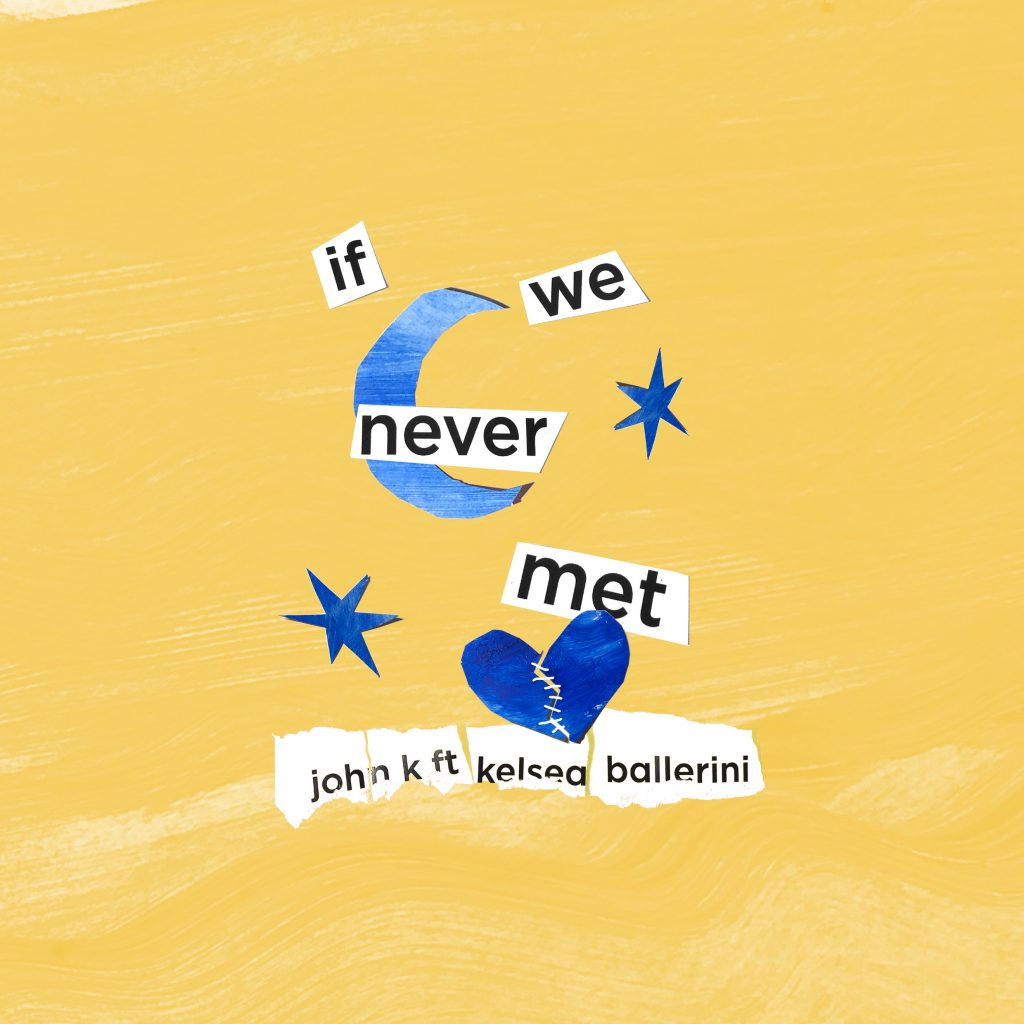 "JOHN K JOINS FORCES WITH COUNTRY SUPERSTAR KELSEA BALLERINI FOR NEW VERSION OF SINGLE ""IF WE NEVER MET"""
