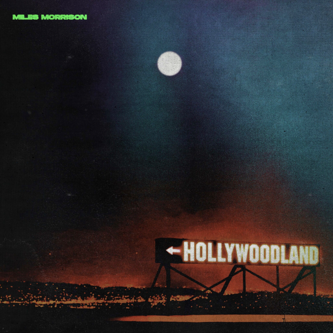 INTRODUCING: MILES MORRISON   DEBUT EP HOLLYWOODLAND OUT NOW