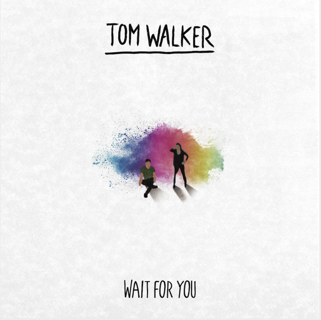 "TOM WALKER RELEASES NEW SINGLE ""WAIT FOR YOU"""