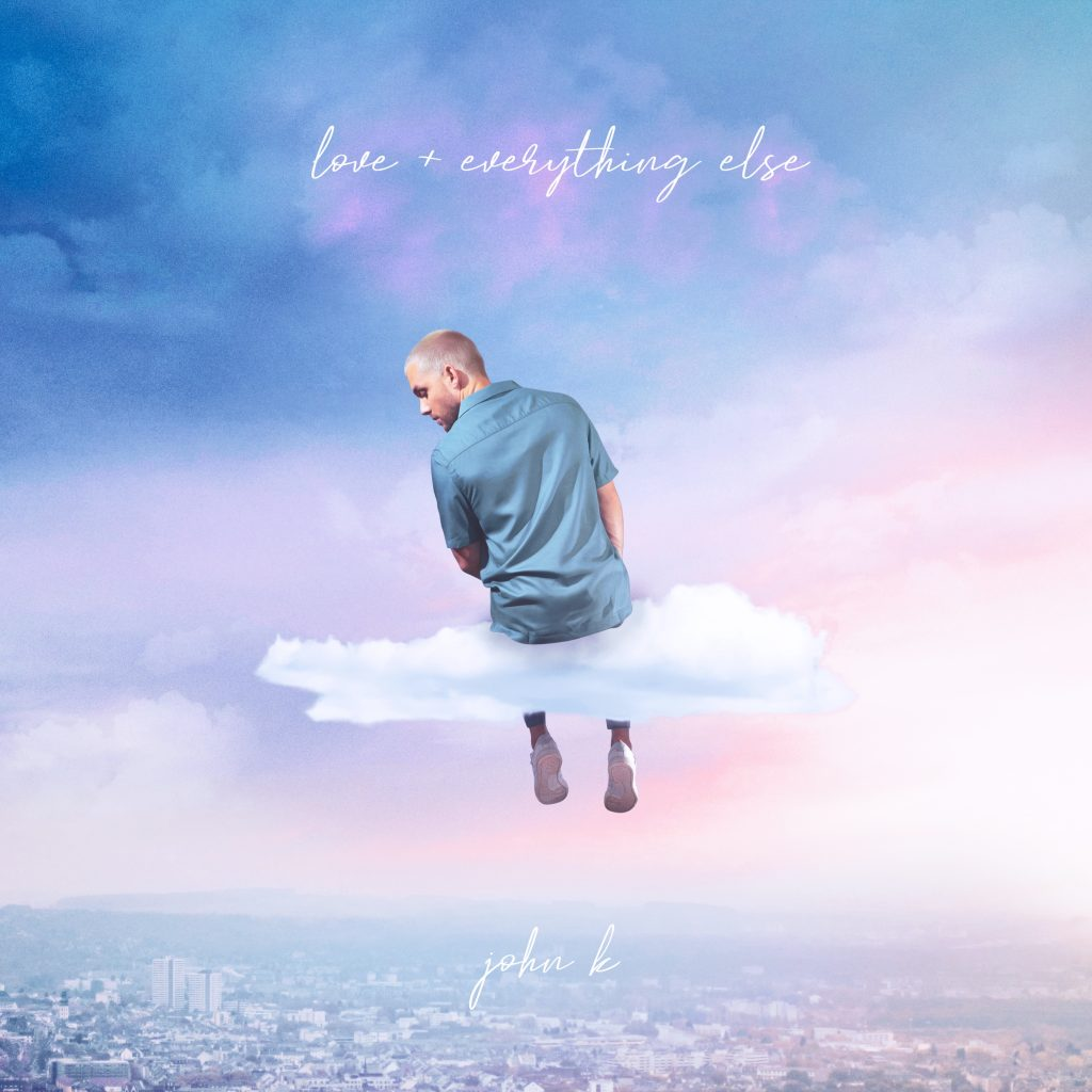 JOHN K RELEASES DEBUT PROJECT LOVE + EVERYTHING ELSE TODAY
