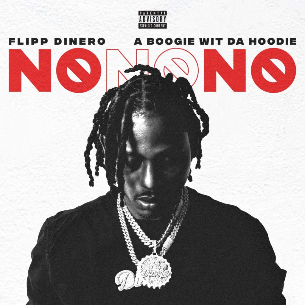 "FLIPP DINERO RELEASES NEW SINGLE MUSIC VIDEO ""NO NO NO"" FEATURING A BOOGIE WIT DA HOODIE TODAY"