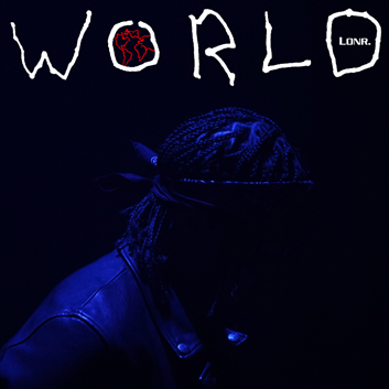 "BUZZING 2021 ARTIST TO WATCH LONR. RELEASES NEW SINGLE ""WORLD"""