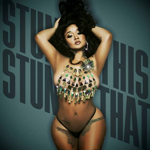 STUNNA GIRL'S NEW MIXTAPE STUNNA THIS STUNNA THAT OUT NOW