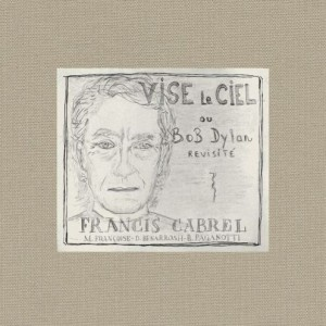"""Pochette du nouvel album """"Vise le ciel"""" de Francis Cabrel"""