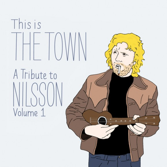 'This is The Town: A Tribute to Nilsson (Volume 1)' Available Now
