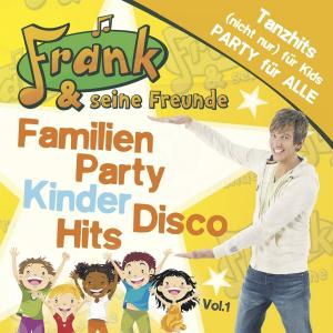 Frank & seine Freunde : Familien Party Kinder Disco Hits