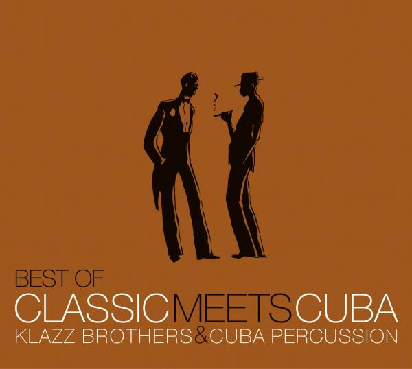 Klazz Brothers & Cuba Percussion - Best Of Classic Meets Cuba