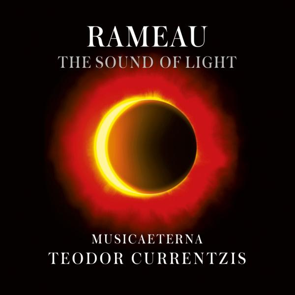 Teodor Currentzis - Rameau - The Sound of Light