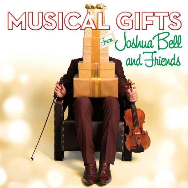 Joshua Bell - Musical Gifts from Joshua Bell and Friends