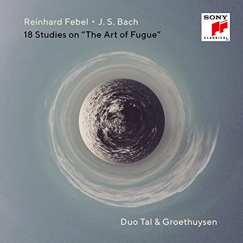 Tal & Groethuysen - J.S. Bach & Reinhard Febel: 18 Studies on 'The Art of Fugue'