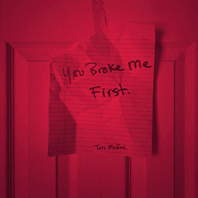 Tate Mcrae - You broke me first.