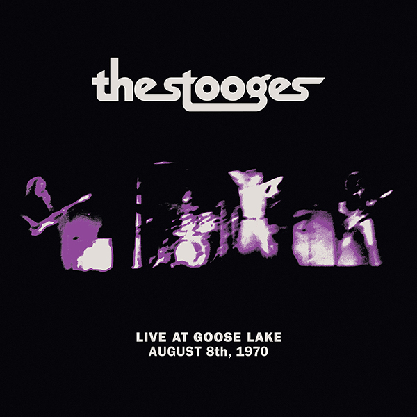 The Stooges - Live At Goose Lake: August 8, 1970