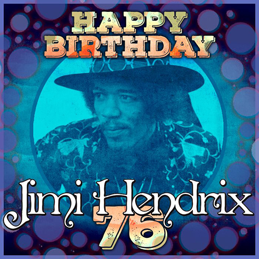 Happy 76th Birthday Jimi Hendrix