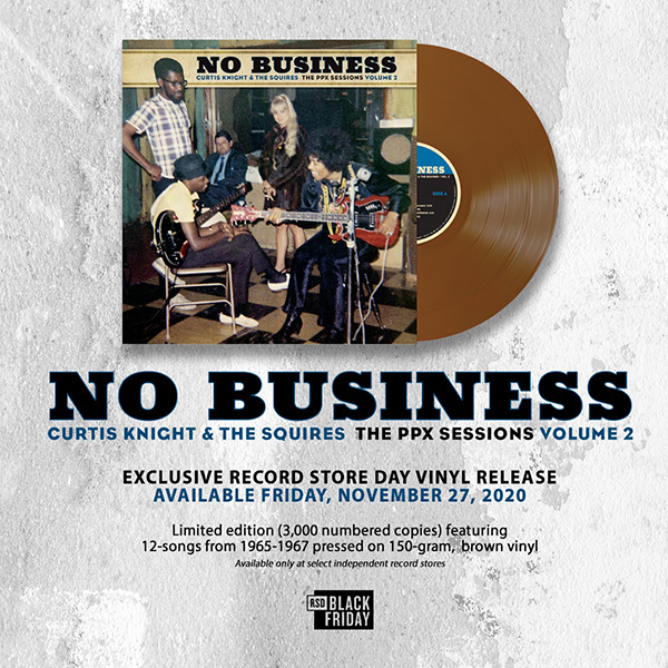 Curtis Knight & The Squires: No Business - The PPX Sessions Volume 2 Record Store Day vinyl November 27, 2020