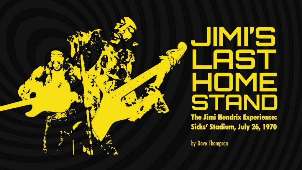 JIMI'S LAST HOME STAND - The Jimi Hendrix Experience: Sicks' Stadium, July 26, 1970
