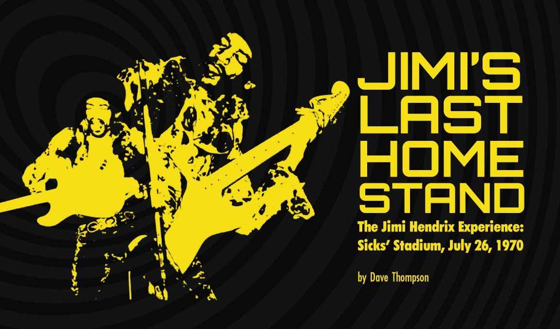 JIMI'S LAST HOME STAND The Jimi Hendrix Experience: Sicks' Stadium, July 26, 1970