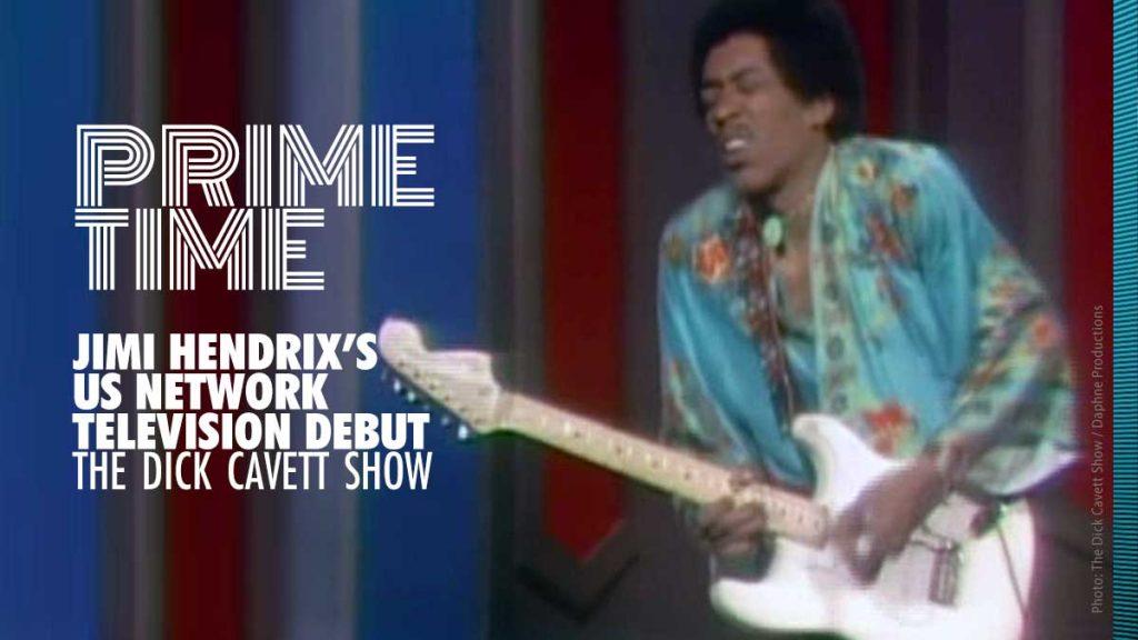 Prime Time: Jimi Hendrix's US Network Television Debut – The Dick Cavett Show