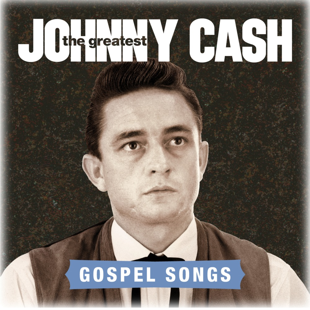 The Greatest: Gospel Songs | Johnny Cash Online
