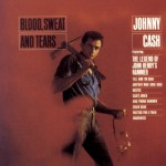 johnnycash_bloodsweattears