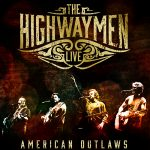 The Highwaymen Live – American Outlaws thumbnail