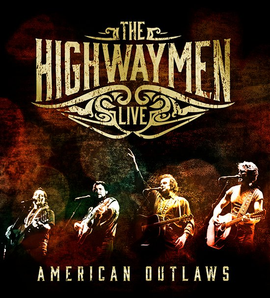 The Highwaymen Live - American Outlaws