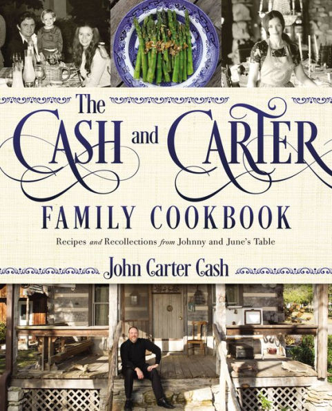The Cash and Carter Family Cookbook by John Carter Cash