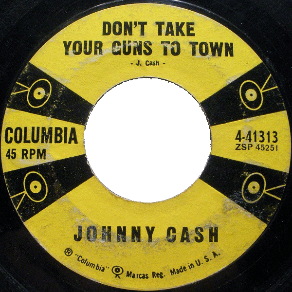 Jphnny Cash - Don't Take Your Guns To Town vinyl single