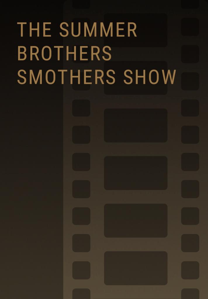 thesummerbrotherssmothersshow