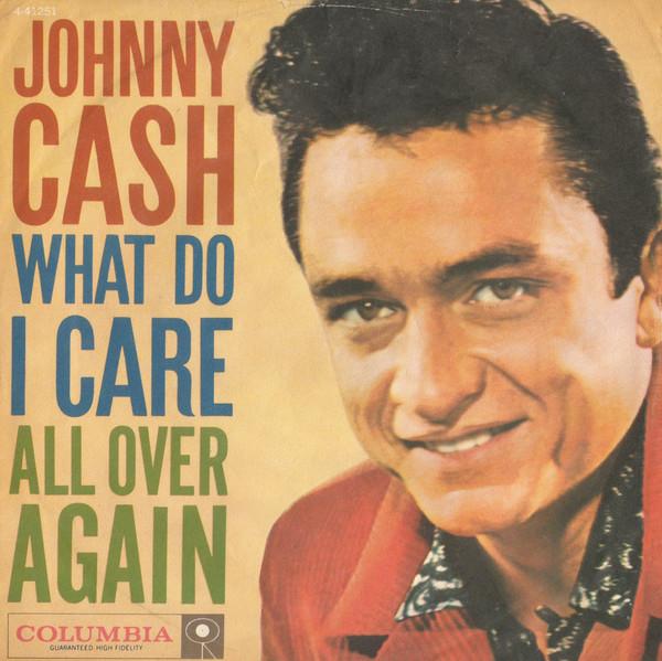 Johnny Cash - What Do I Care single