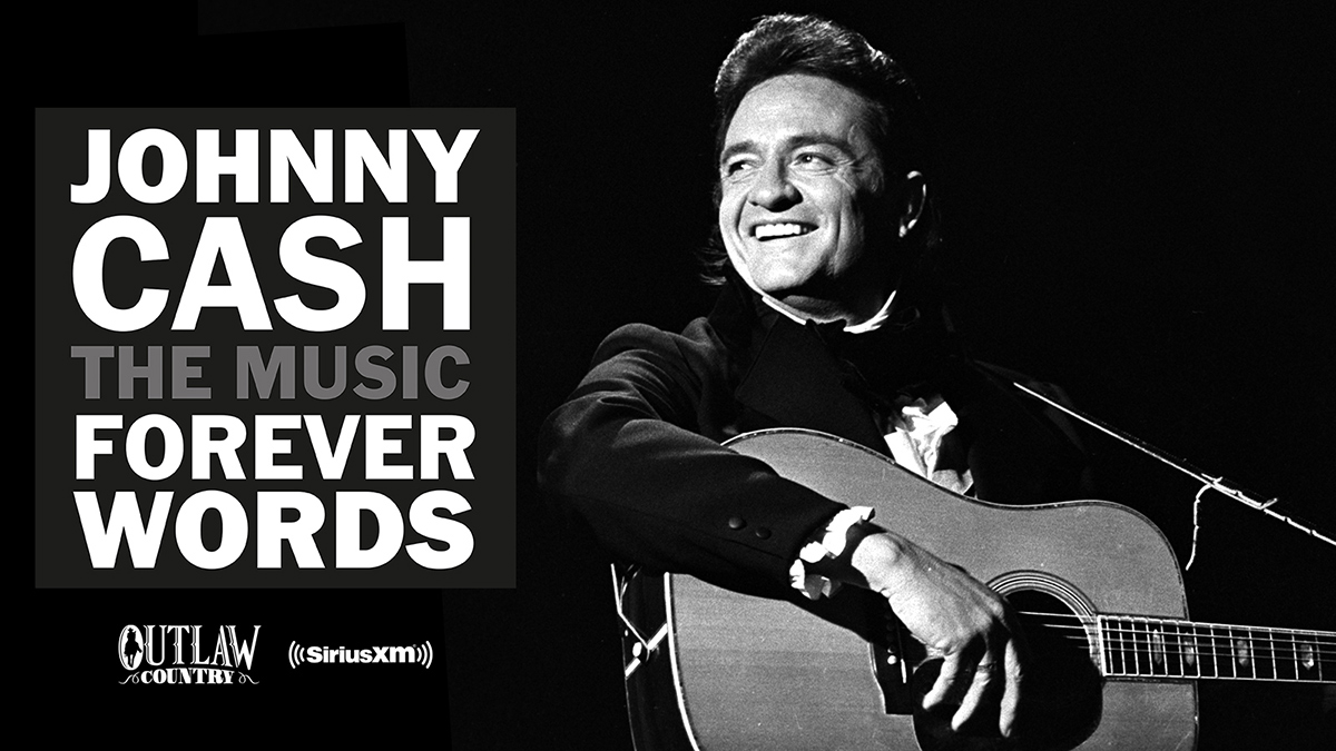 Johnny Cash Forever Words Expanded Edition on SiriusXM Outlaw Country