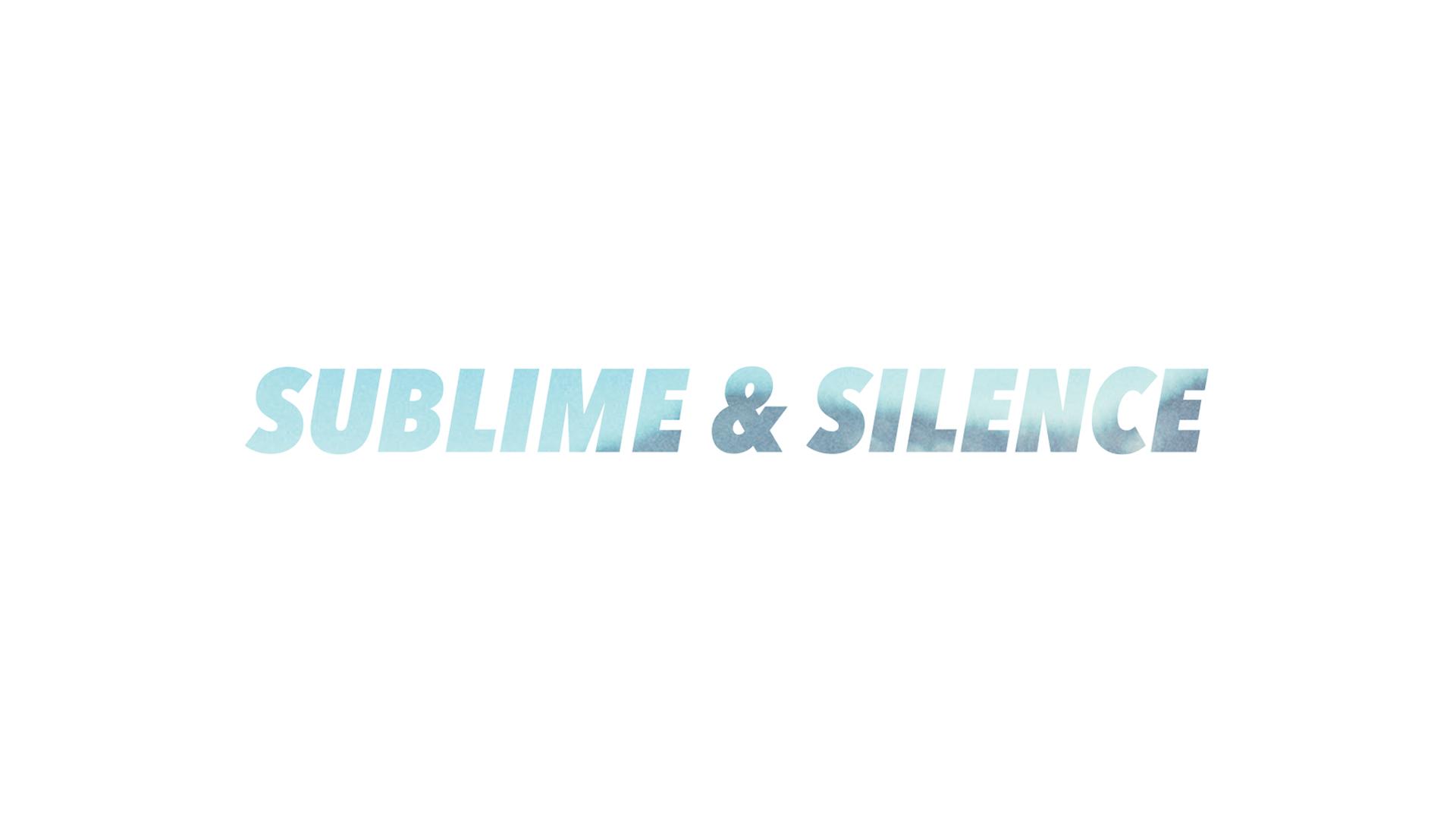 Sublime & silence