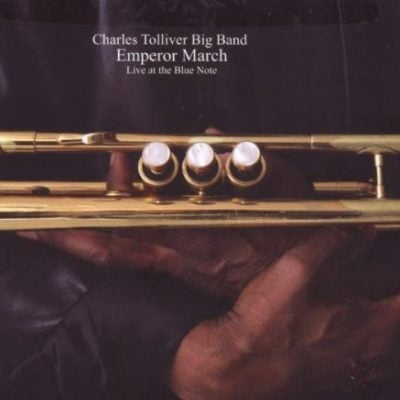 CHARLES TOLLIVER BIG BAND (2009) EMPEROR MARCH – LIVE AT THE BLUE NOTE
