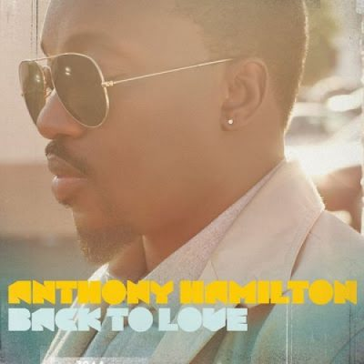 ANTHONY HAMILTON BACK TO LOVE (2011