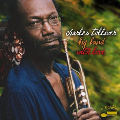 CHARLES TOLLIVER BIG BAND WITH LOVE (2007)