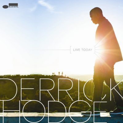 DERRICK HODGE LIVE TODAY (2013)