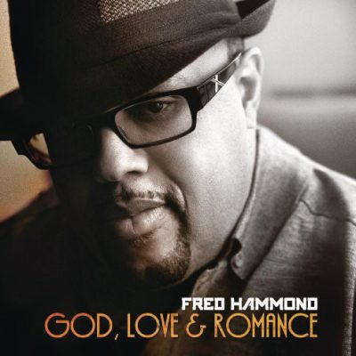 FRED HAMMOND GOD LOVE & ROMANCE (2012)