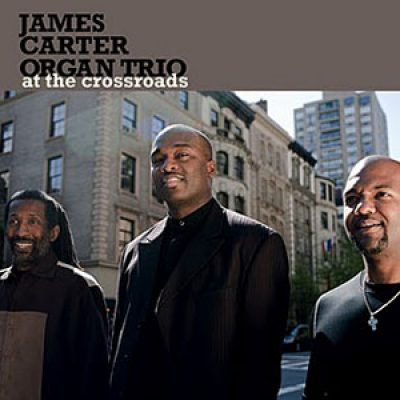 JAMES CARTER ORGAN TRIO AT THE CROSSROADS (2011)