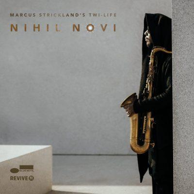 Marcus Strickland – Nihil Novi